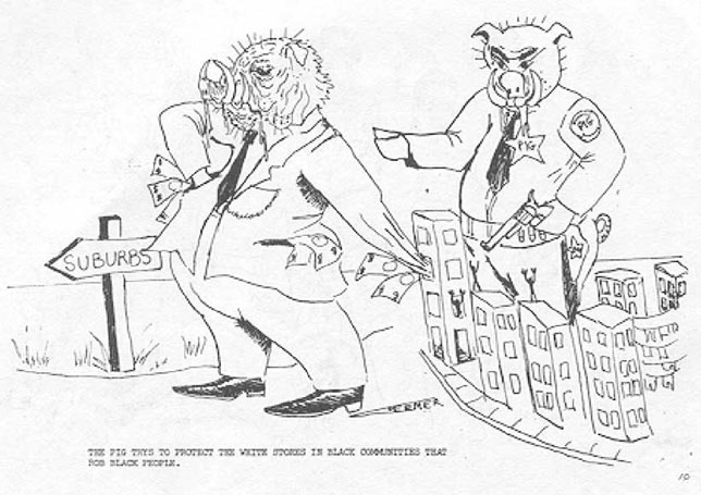 The Pig trys to protect the white stores in black communities that rob black people.