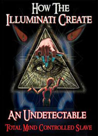 The Illuminati Formula Used to Create an Undetectable Total Mind Controlled Slave